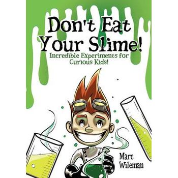 DONT EAT YOUR SLIME – INCREDIBLE EXPERI