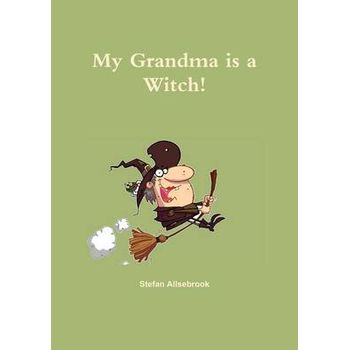 MY GRANDMA IS A WITCH!