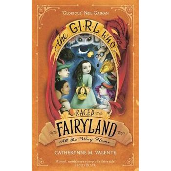THE GIRL WHO RACED FAIRYLAND ALL THE WAY