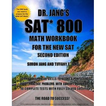 DR. JANGS SAT 800 MATH WORKBOOK FOR THE
