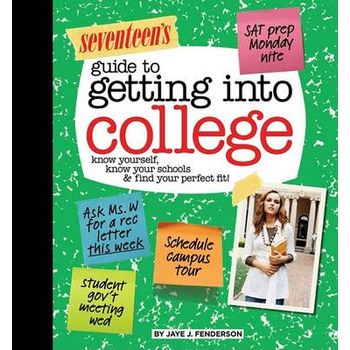 Seventeen's Guide to Getting Into College
