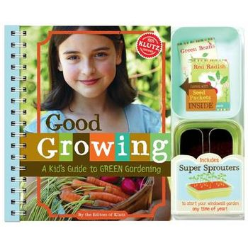 Good Growing: A Kid's Guide to Green Gardening