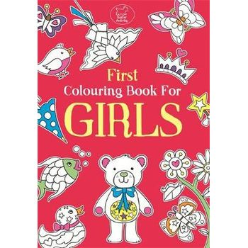 FIRST COLOURING BOOK FOR GIRLS