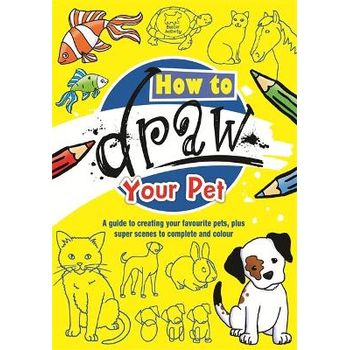 HOW TO DRAW YOUR PET