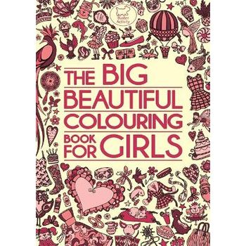 BIG BEAUTIFUL COLOURING BOOK FOR GIRLS
