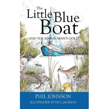LITTLE BLUE BOAT AND THE SECRET OF THE B