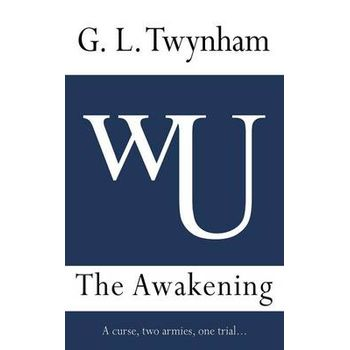 THE AWAKENING – A CURSE, TWO ARMIES, ONE