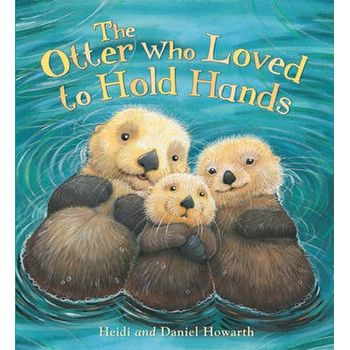 OTTER WHO LOVED TO HOLD HANDS