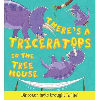 THERES A TRICERATOPS IN THE TREE HOUSE