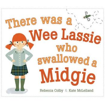 THERE WAS A WEE LASSIE WHO SWALLOWED A M
