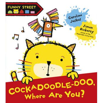 FUNNY STREET: COCKADOODLE-DOO, WHERE ARE