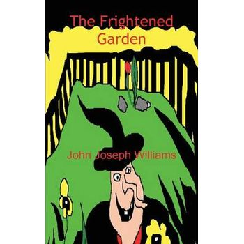 FRIGHTENED GARDEN
