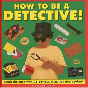 HOW TO BE A DETECTIVE!