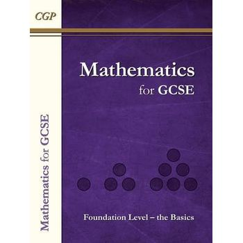 MATHS FOR GCSE, FOUNDATION LEVEL – THE B