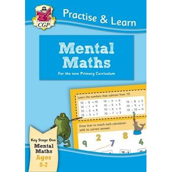 PRACTISE & LEARN: MENTAL MATHS (AGES 5-7