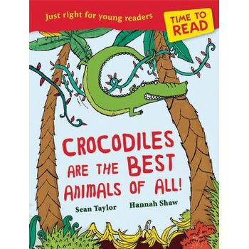 TIME TO READ: CROCODILES ARE THE BEST AN