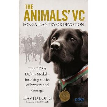 ANIMALS VC: FOR GALLANTRY OR DEVOTION