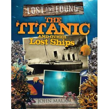 TITANIC AND OTHER LOST SHIPS