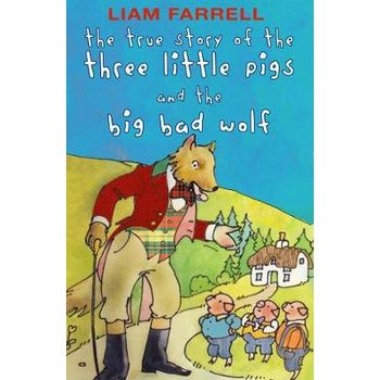 TRUE STORY OF THE THREE LITTLE PIGS AND