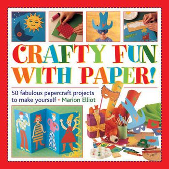 CRAFTY FUN WITH PAPER!