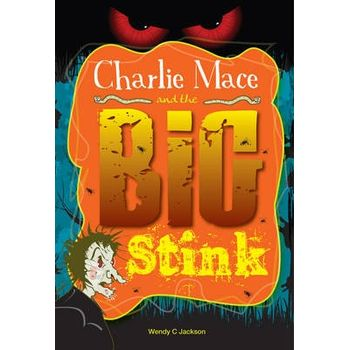 CHARLIE MACE AND THE BIG STINK