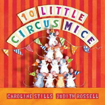 TEN LITTLE CIRCUS MICE