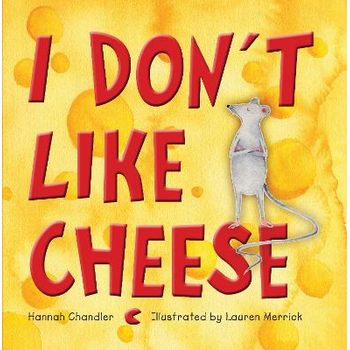 I DONT LIKE CHEESE