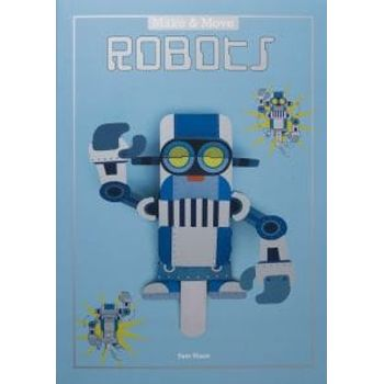MAKE AND MOVE: ROBOTS: 12 MOVING PAPER P