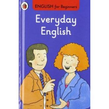 EVERYDAY ENGLISH: ENGLISH FOR BEGINNERS