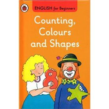 COUNTING, COLOURS AND SHAPES: ENGLISH FO