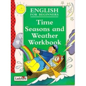 TIME, SEASONS AND WEATHER WORKBOOK: ENGL