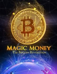 Magic Money: The Bitcoin Revolution | Watch Movies Online