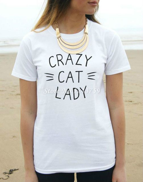 CRAZY CAT LADY Print Women Tshirt Cotton Casual Funny Shirt For Lady White Black Top Tee Harajuku Hipster Street Wear ZT203-122