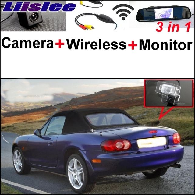 Liislee 3 in1 Special Rear View Camera + Wireless Receiver + Mirror Monitor Back Parking System For Mazda MB Miata MX-5 Roadster