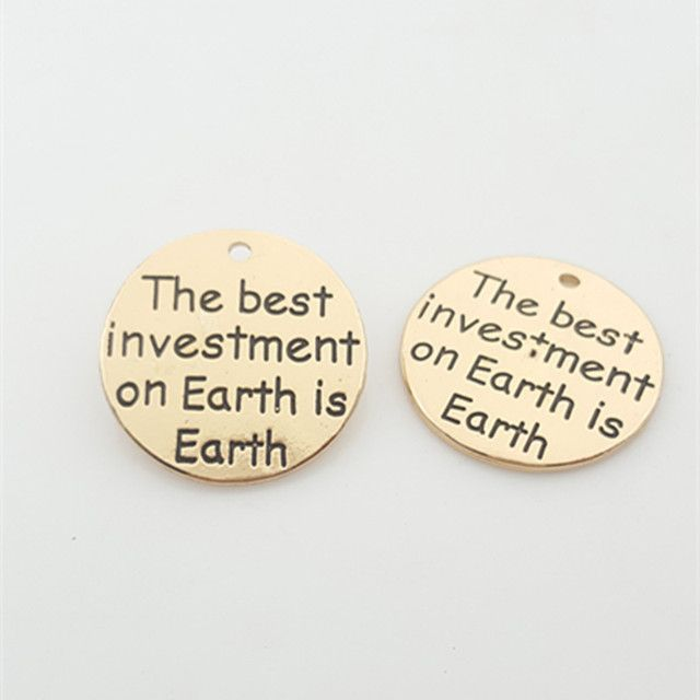 "20pcs Gold color Alloy Message Charms ""The best investment on Earth is Earth"" Pendant Newest Diy Charm Lots For Jewelry"