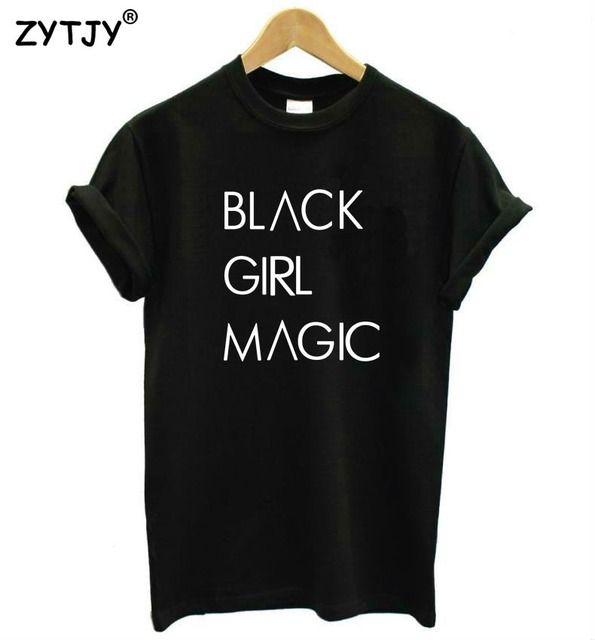 BLACK GIRL MAGIC Letters Print Women tshirt Cotton Casual Funny t shirt For Lady Top Tee Hipster Tumblr Drop Ship Z-975