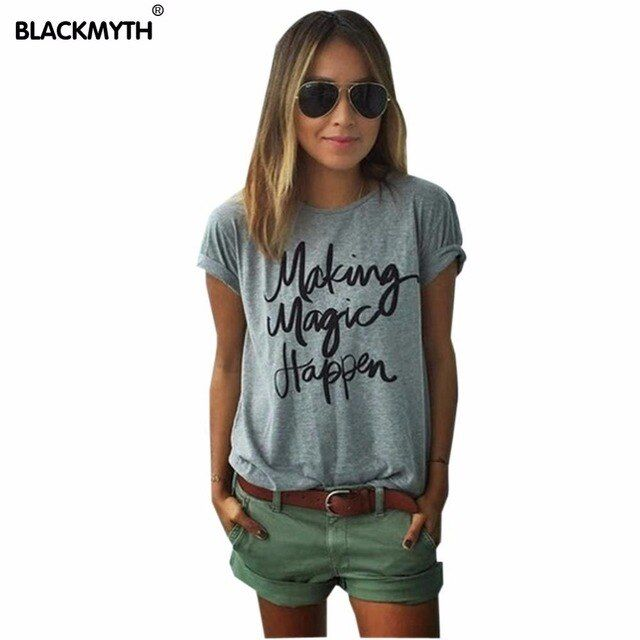 Summer Style Fashion Making Magic Happen Letter Women  T shirt Cotton Tops O Neck T shirts  Black White