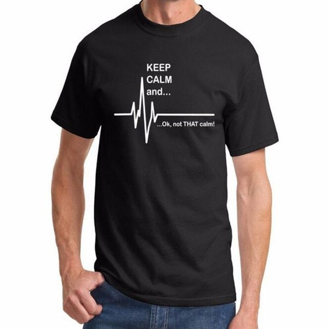 Keep Calm and ok , Not That Calm Funny Heart Rate Paramedic Nurse T Shirt Cotton Short Sleeve T-shirts Men Loose Tops Tee S-XXL