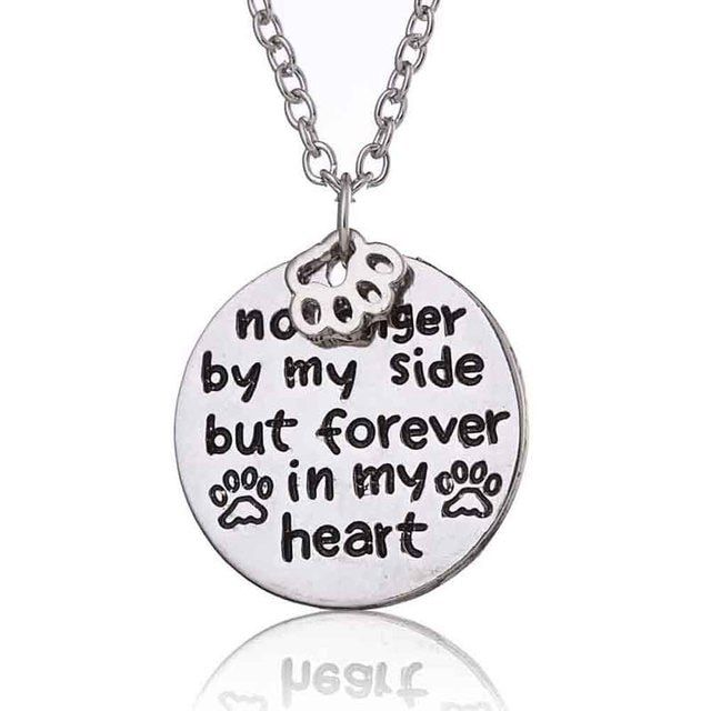 No Longer by My Side But Forever In My Heart Paw Prints Loss of Pet Hand Stamped Pendant Necklace Gifts