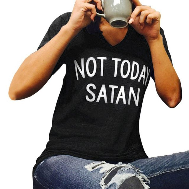 2017 NOT TODAY SATAN  Letter Print Summer Women's Short Sleeve Shirts T Shirt Loose Tops O-neck  tee