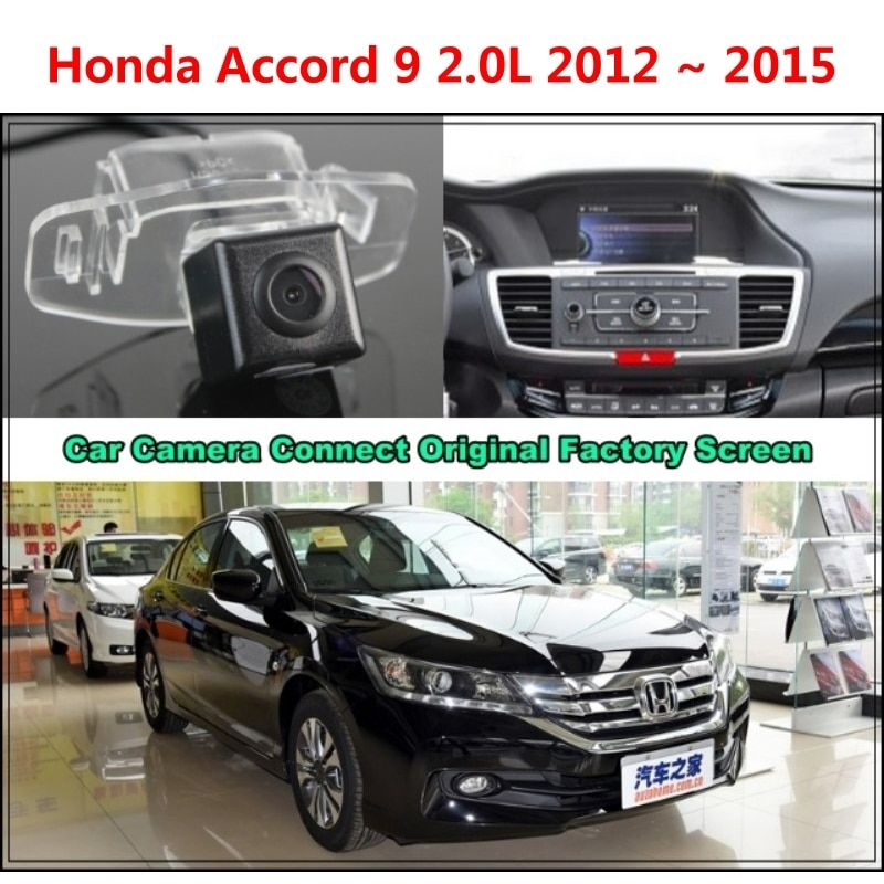 for Honda Accord 9 2.0L 2012 ~ 2015 Car Camera Connected Original Screen Monitor and Rearview Backup Camera Original car screen