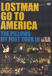 ◆訳あり新品DVD★『LOSTMAN GO TO AMERICA~THE PILLOWS MY FOOT TOUR IN USA~』the pi
