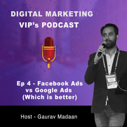 Episode 4 - Facebook Ads vs Google Ads, which is better?