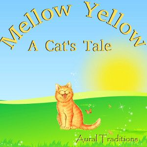Mellow Yellow – A Cat's Tale