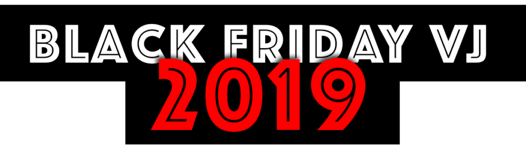 Black Friday VJ 2019