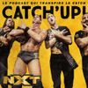 Listen to Catch'up! NXT Live du 18 septembre 2019 — L'empire jaune