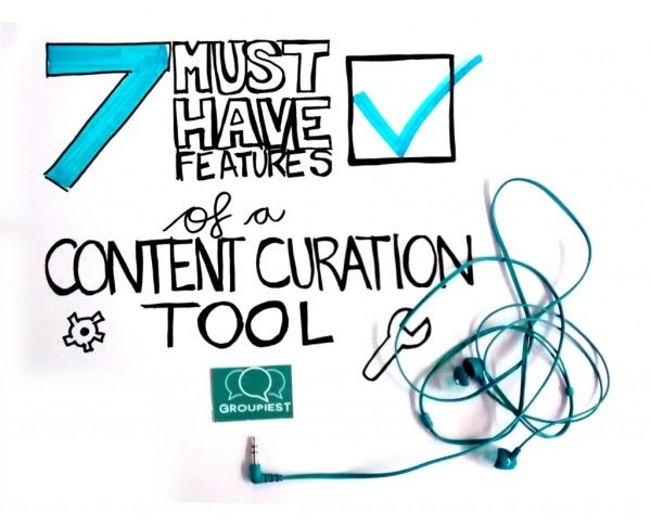7 Must Have Features of a Content Curation Tool image groupiest Content curation Must Have 3 600x485