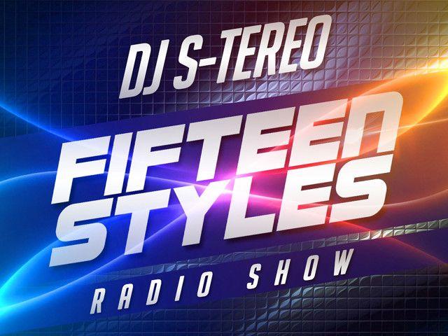 dj s-tereo - Fifteen Styles Vol.101 [08.02.17] (radio Stud FM)