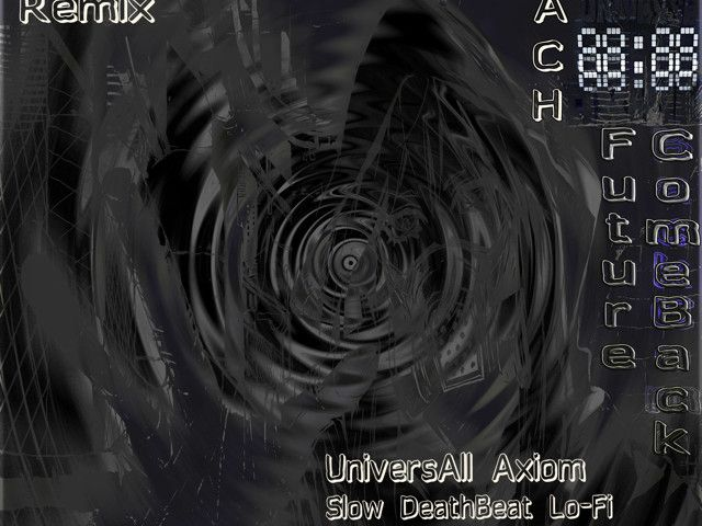 UniversAll Axiom ft Kach – Future Come Back (Vip Mix) [Cut] OutNow