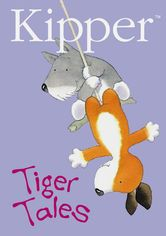 Kipper: Tiger Tales
